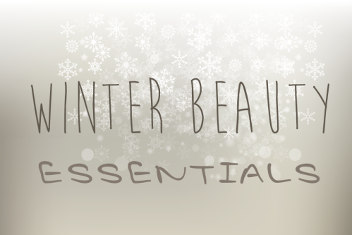 Winter Beauty Essentials 2